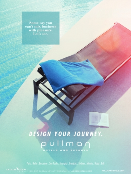 Pullman Hotels - Werbekampagne Design Your Journey