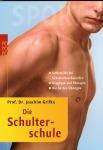 Die Schulterschule - Selbsthilfe bei Schulterbeschwerden von Joachim Grifka - ISBN 978-3-499-61056-1 (9,99 Euro, RoRoRo)