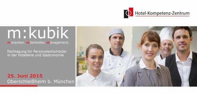 Innovatives Personalmanagement gestaltet Zukunft  - Fachtagung für Personalentscheider und HR-Manager in Hotellerie und Gastronomie am 25. Juni 2015 im Hotelkompetenzzentrum