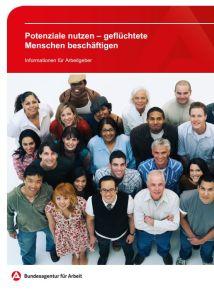 Arbeitgeber-Broschüre Potenziale nutzen - geflüchtete Menschen beschäftigen