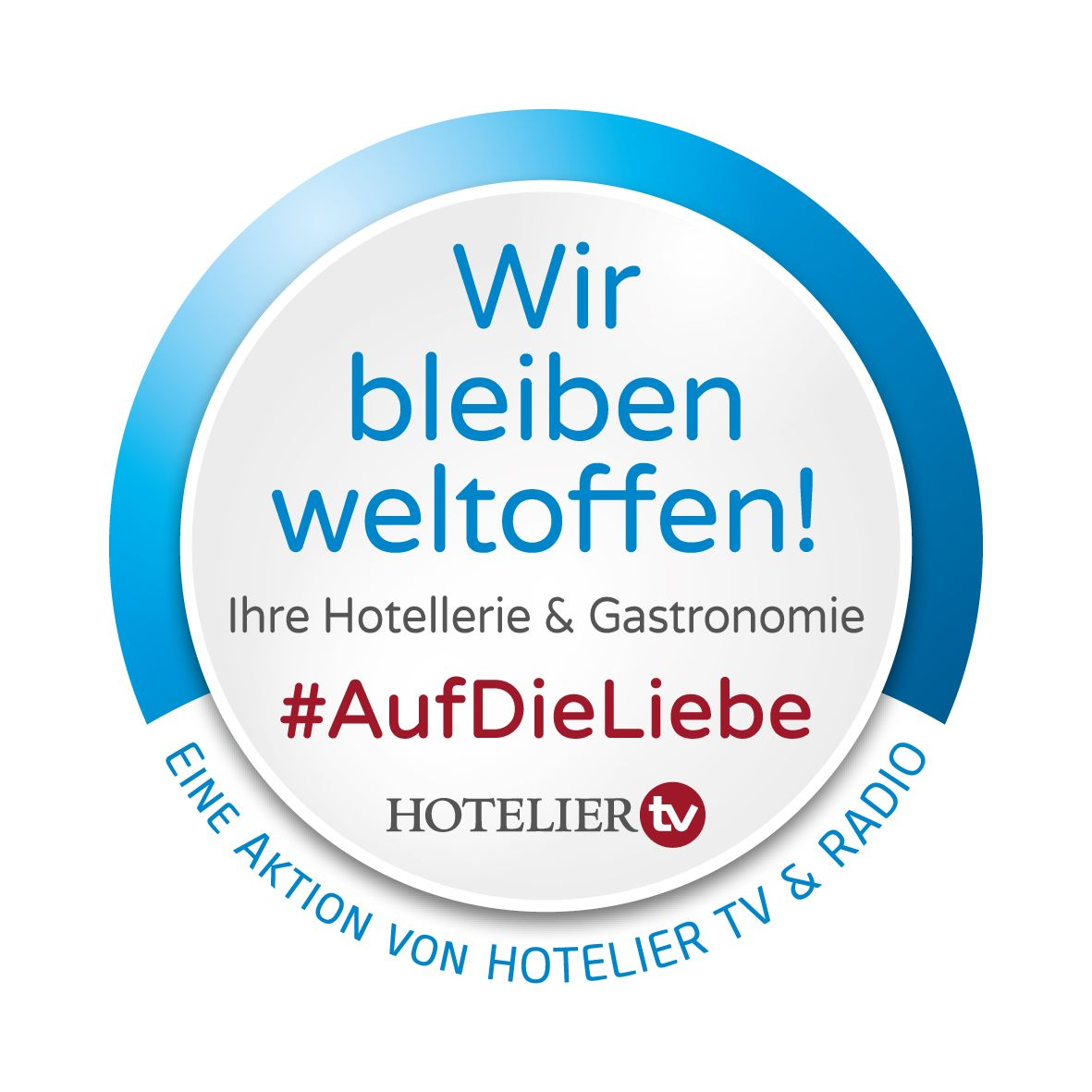 Wir bleiben weltoffen - Button von HOTELIER TV & RADIO - Druckvorlage kostenlos erhältlich: ch@hotelier-tv.com